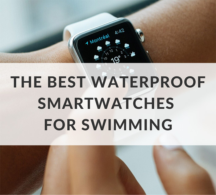 The best waterproof smartwatches for swimming
